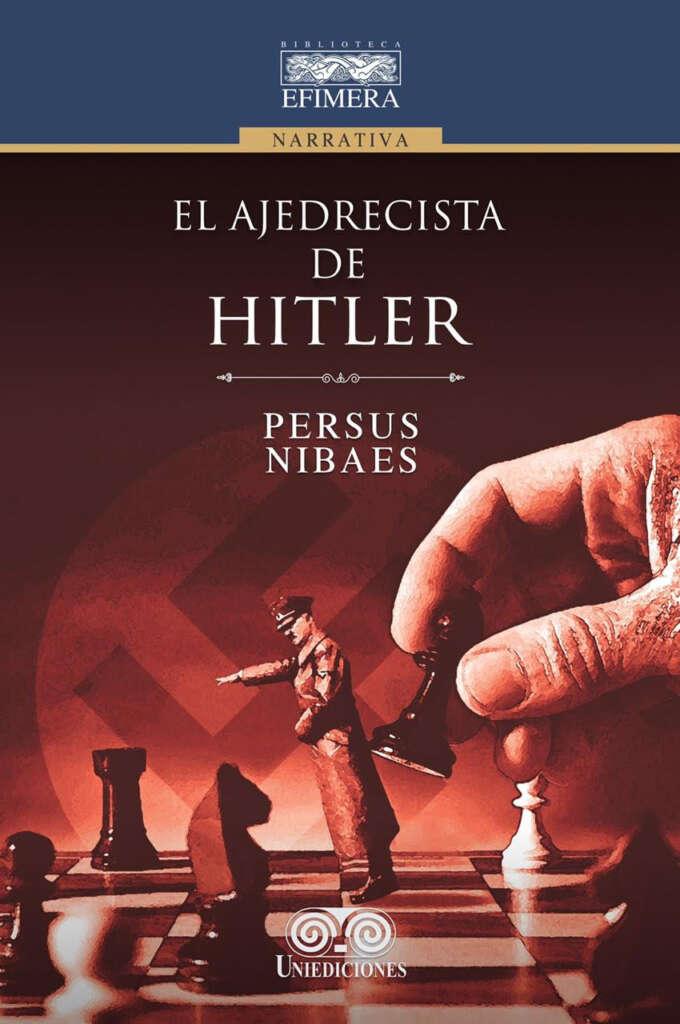 El Ajedrecista de Hitler, una novela histórica